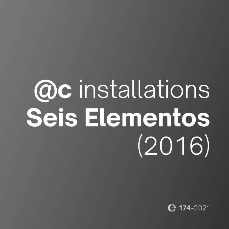 Installations: Seis Elementos