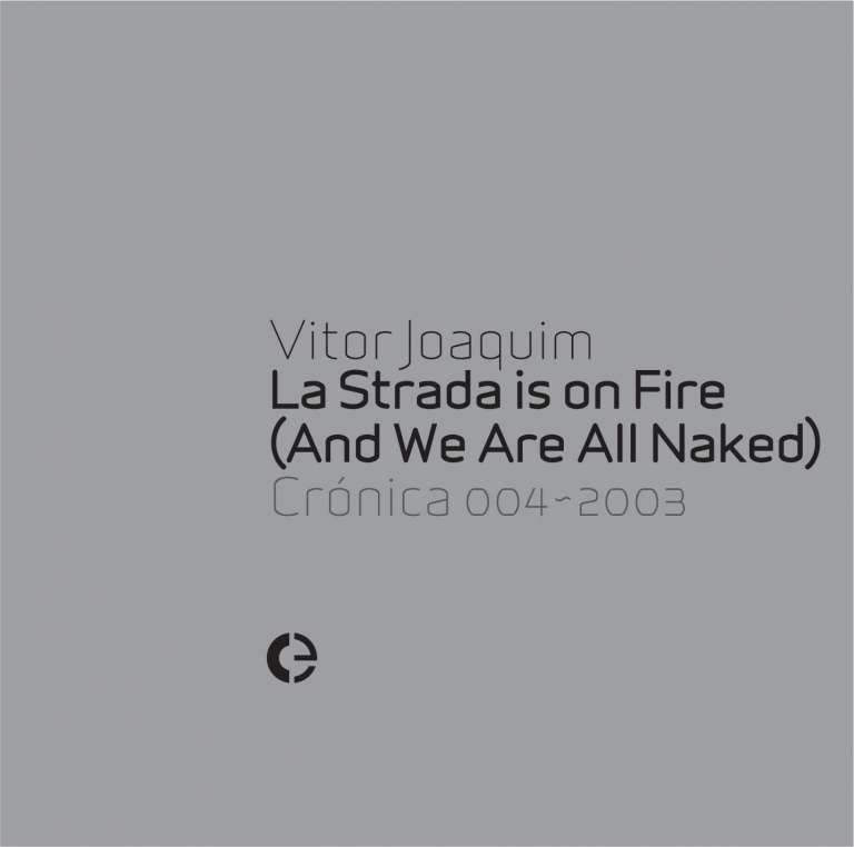La Strada is on Fire (And We Are All Naked)